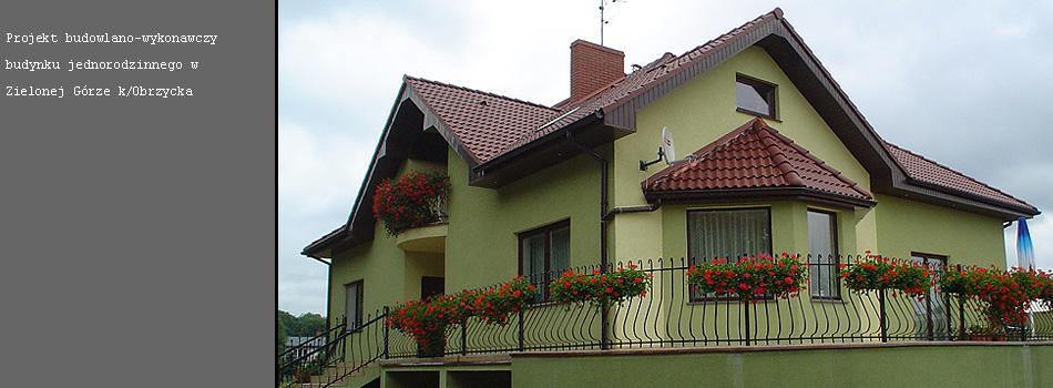 Budynek jednorodzinny Zielonagóra k/Obrzycka